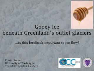 Gooey Ice beneath Greenland's outlet glaciers