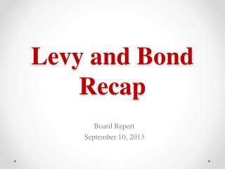 Levy and Bond Recap