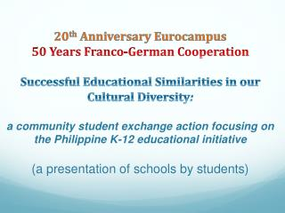 20 th  Anniversary  Eurocampus 50 Years Franco-German Cooperation