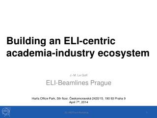 Building an ELI-centric academia-industry ecosystem
