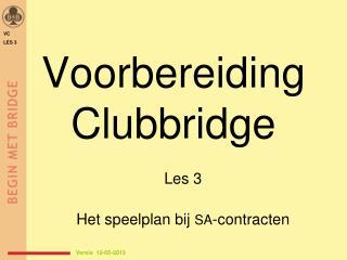 Voorbereiding Clubbridge