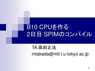 B10 CPU 2 SPIM