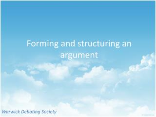 Forming  and  structuring  an argument