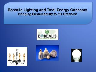 Borealis Lighting and Total Energy Concepts  Bringing Sustainability to It s Greenest