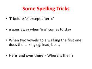 Some Spelling Tricks