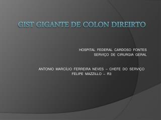 GIST Gigante de  Colon DirEirto