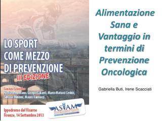 Alimentazione Sana e Vantaggio in termini di Prevenzione Oncologica