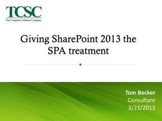 Giving SharePoint 2013 the SPA treatment