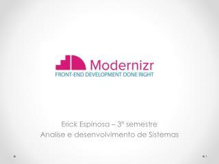 Erick Espinosa – 3º semestre Analise e desenvolvimento de Sistemas