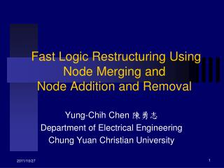 Fast Logic Restructuring Using  Node Merging and Node Addition and Removal