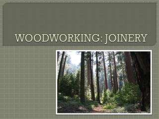 WOODWORKING: JOINERY