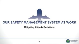 OUR SAFETY MANAGEMENT SYSTEM AT WORK