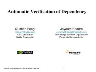 Xiushan  Feng* ShaunF@nvidia.com ASIC Verification Nvidia Corporation