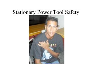 Stationary Power Tool Safety
