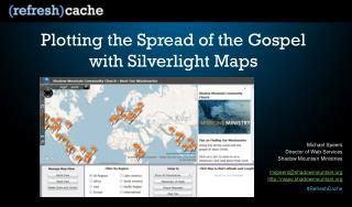 Plotting the Spread of the Gospel with Silverlight Maps