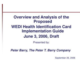 Overview and Analysis of the Proposed  WEDI Health Identification Card Implementation Guide June 3, 2006, Draft  Present