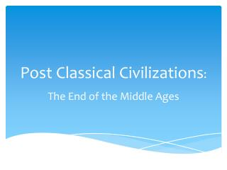 Post Classical Civilizations :