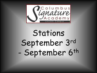 Stations  September 3 rd - September 6 th