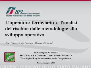 L'operatore ferroviario e l'analisi  del  rischio: dalle metodologie allo sviluppo operativo