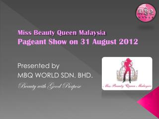 Miss Beauty Queen Malaysia  Pageant Show on 31 August 2012
