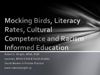 Mocking Birds, Literacy Rates, Cultural Competence and Racism Informed Education