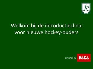 Welkom bij de  introductieclinic  voor nieuwe hockey-ouders