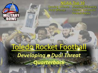 Toledo Rocket Football Developing a Dual Threat  Quarterback