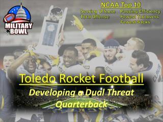 Toledo Rocket Football Developing a Dual Threat  Quarterback