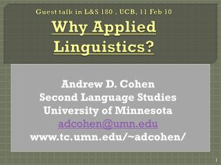 Guest talk in L&S 180 , UCB, 11 Feb 10 Why Applied Linguistics?
