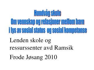 Hundvåg skole Om vennskap og relasjoner mellom barn  i lys av sosial status  og sosial kompetanse