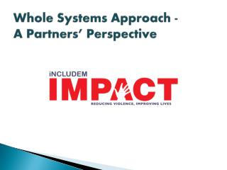 Whole Systems Approach - A Partners' Perspective