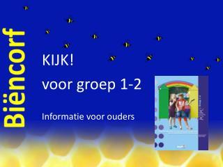 KIJK! v oor groep 1-2 Informatie voor ouders