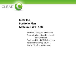 Clear Inc. Portfolio Plan Mobilized WiFi SBU 	Portfolio Manager: Tara  Backes