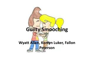 Guilty Smooching