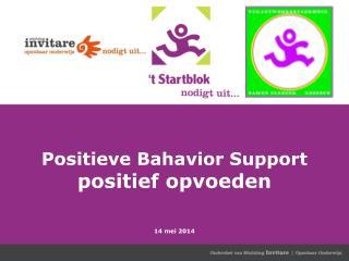 Positieve  Bahavior  Support positief opvoeden