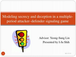 Modeling secrecy and deception in a multiple-period attacker–defender signaling game
