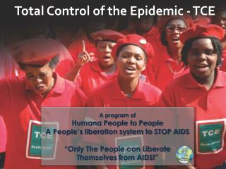 Total Control of the Epidemic - TCE