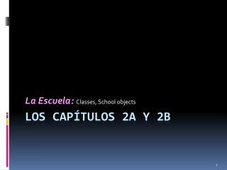 Los  CapÍTULOS  2A y 2B