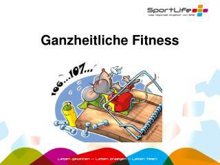 Ganzheitliche Fitness