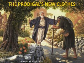 THE PRODIGAL'S  NEW  CLOTHES