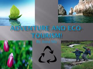 Adventure and Eco-Tourism!