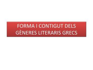 FORMA I CONTIGUT DELS GÈNERES LITERARIS GRECS