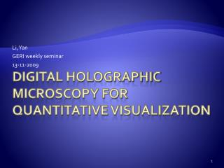 Digital Holographic Microscopy for Quantitative Visualization