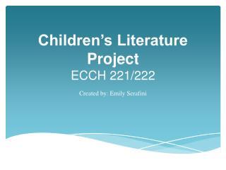 Children's Literature Project ECCH 221/222