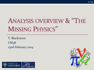 Analysis overview & �The Missing Physics�