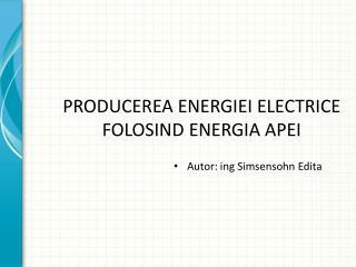 PRODUCEREA ENERGIEI ELECTRICE FOLOSIND ENERGIA APEI