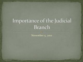 Importance of the Judicial Branch