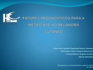 FATORES PROGNÓSTICOS PARA A METÁSTASE NO MELANOMA CUTÂNEO