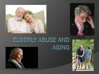 Elderly abuse and aging