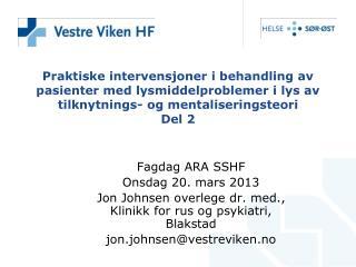 Fagdag ARA SSHF Onsdag 20. mars  2013